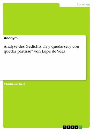 Analyse des Gedichts 'Ir y quedarse, y con quedar partirse' von Lope de Vega