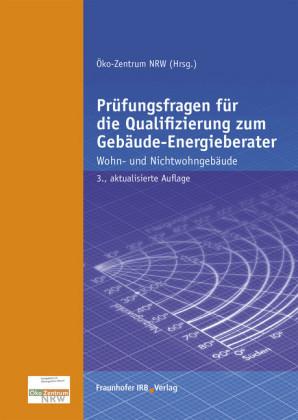 Prüfungsfragen für die Qualifizierung zum Gebäude-Energieberater.