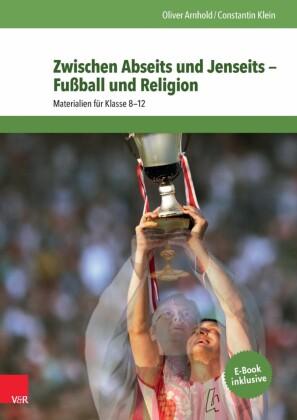 Zwischen Abseits und Jenseits - Fußball und Religion