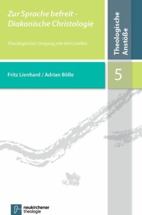 Zur Sprache befreit - Diakonische Christologie