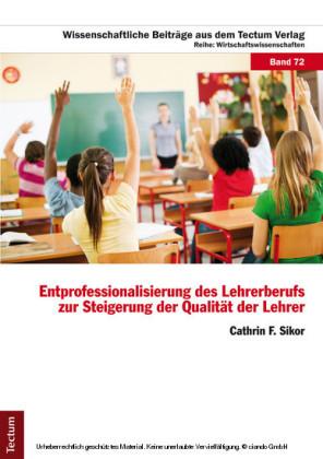 Entprofessionalisierung des Lehrerberufs zur Steigerung der Qualität der Lehrer