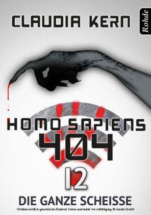 Homo Sapiens 404 - Die ganze Scheiße