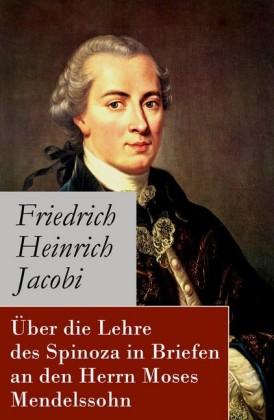 Über die Lehre des Spinoza in Briefen an den Herrn Moses Mendelssohn - Vollständige Ausgabe