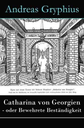 Catharina von Georgien - oder Bewehrete Beständigkeit