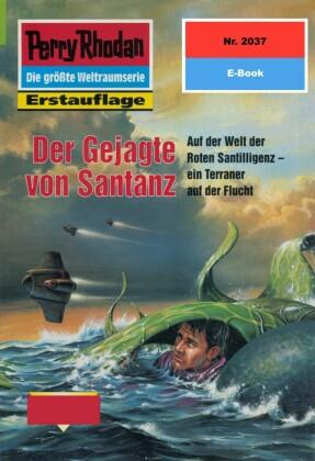 Perry Rhodan 2037: Der Gejagte von Santanz