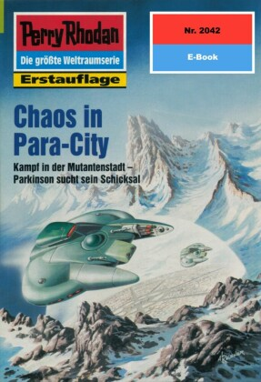Perry Rhodan 2042: Chaos in Para-City