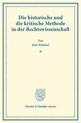 Die historische und die kritische Methode in der Rechtswissenschaft.