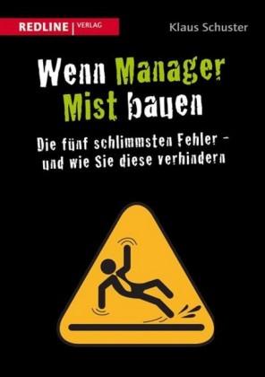Wenn Manager Mist bauen
