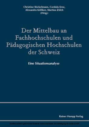Der Mittelbau an Fachhochschulen und Pädagogischen Hochschulen der Schweiz