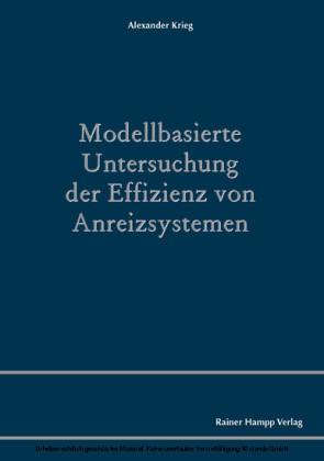 Modellbasierte Untersuchung der Effizienz von Anreizsystemen