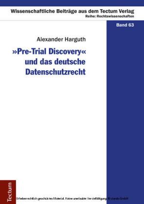 'Pre-Trial Discovery' und das deutsche Datenschutzrecht