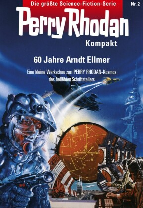 Perry Rhodan Kompakt 2: 60 Jahre Arndt Ellmer