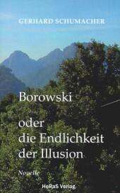 Borowski oder die Endlichkeit der Illusion