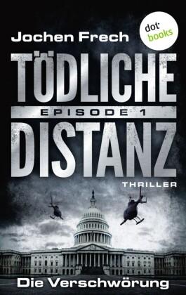 TÖDLICHE DISTANZ - Episode 1: Die Verschwörung