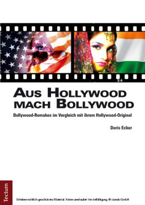 Aus Hollywood mach Bollywood