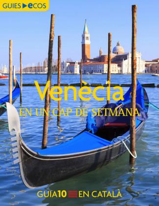 Venècia. En un cap de setmana