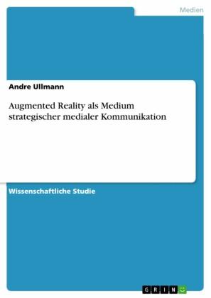 Augmented Reality als Medium strategischer medialer Kommunikation
