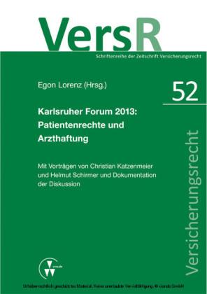 Karlsruher Forum 2013: Patientenrechte und Arzthaftung