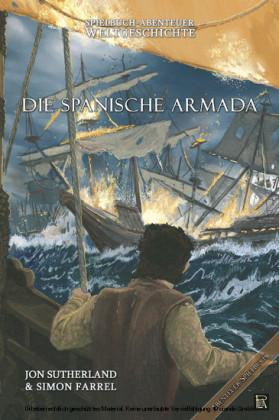 Spielbuch-Abenteuer Weltgeschichte 02 - Die spanische Armada