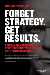 Forget Strategy. Get Results.