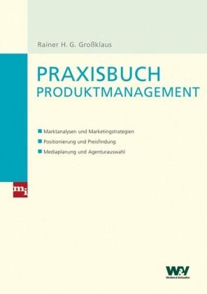 Praxisbuch Produktmanagement