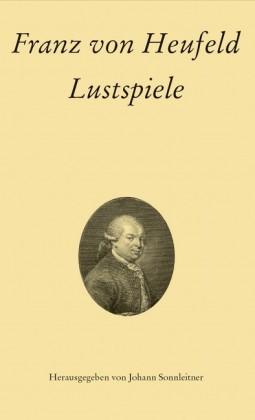 Franz von Heufeld: Lustspiele
