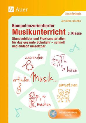 Kompetenzorientierter Musikunterricht 3. Klasse, m. 1 CD-ROM