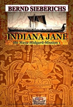INDIANA JANE 1 - Die Maya-Midgard-Mission