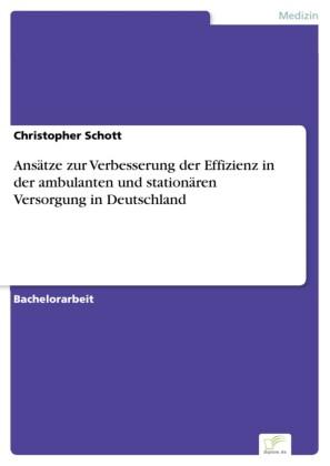 Ansätze zur Verbesserung der Effizienz in der ambulanten und stationären Versorgung in Deutschland