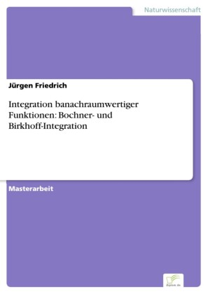 Integration banachraumwertiger Funktionen: Bochner- und Birkhoff-Integration