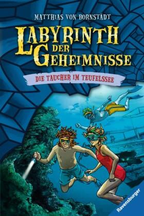 Labyrinth der Geheimnisse, Band 6: Taucher im Teufelssee