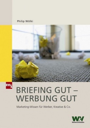 Briefing gut - Werbung gut