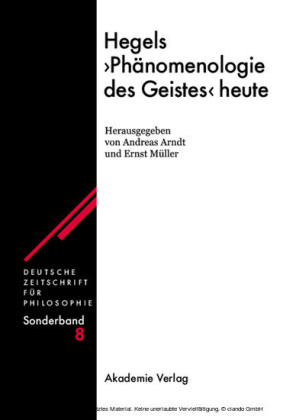 Hegels 'Phänomenologie des Geistes' heute
