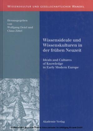 Wissensideale und Wissenskulturen in der Frühen Neuzeit