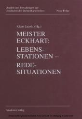 Meister Eckhart. Lebensstationen - Redesituationen