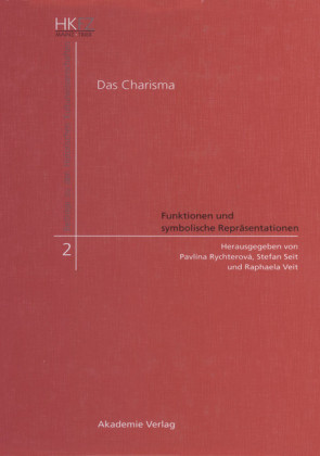 Das Charisma - Funktionen und symbolische Repräsentationen