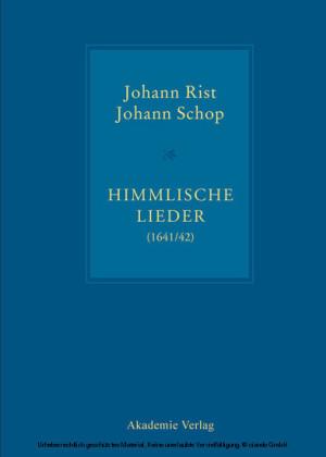 Johann Rist / Johann Schop, Himmlische Lieder (1641/42)