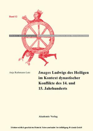 'Images' Ludwigs des Heiligen im Kontext dynastischer Konflikte des 14. und 15. Jahrhunderts