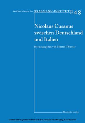 Nicolaus Cusanus zwischen Deutschland und Italien