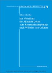 Das Verhältnis der Allmacht Gottes zum Kontradiktionsprinzip nach Wilhelm von Ockham