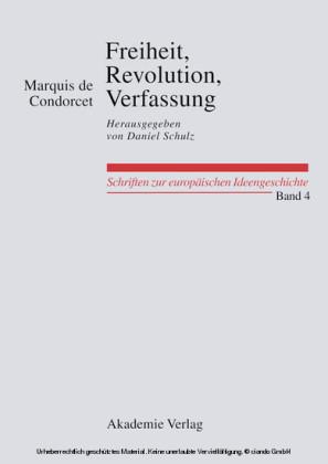 Freiheit, Revolution, Verfassung. Kleine politische Schriften