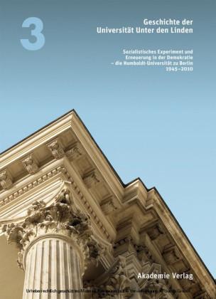 Geschichte der Universität Unter den Linden 1810-2010