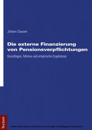 Die externe Finanzierung von Pensionsverpflichtungen