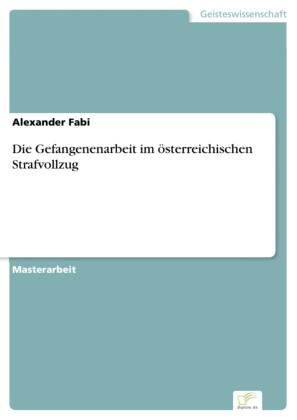 Die Gefangenenarbeit im österreichischen Strafvollzug