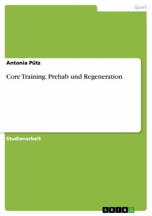Core Training. Prehab und Regeneration