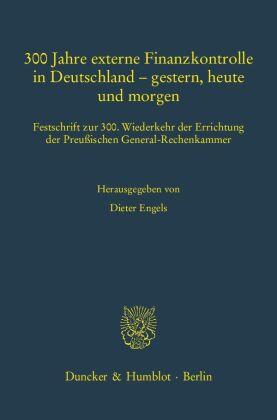 300 Jahre externe Finanzkontrolle in Deutschland - gestern, heute und morgen