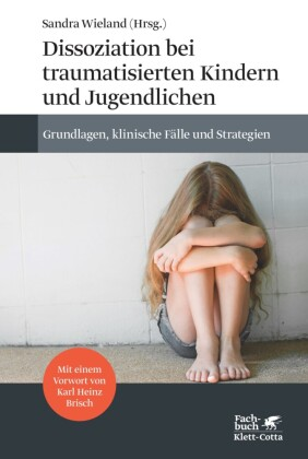 Dissoziation bei traumatisierten Kindern und Jugendlichen