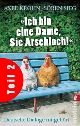 """""""Ich bin eine Dame, Sie Arschloch!"""" (Teil 2)"""
