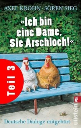 """""""Ich bin eine Dame, Sie Arschloch!"""" (Teil 3)"""