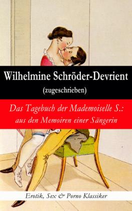 Das Tagebuch der Mademoiselle S.: aus den Memoiren einer Sängerin (Erotik, Sex & Porno Klassiker)